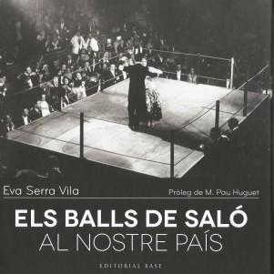 Els balls de saló al nostre país. Eva Serra Vila. Ed. Base..