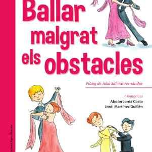 Ballar malgrat els obstacles. Eva Serra Vila. Ed. Omniabooks.