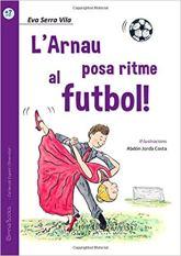 L'arnau posa ritme al futbol! Eva Serra Vila. Ed. Omniabooks.