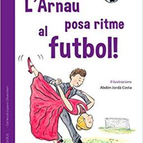 "Nou conte: ""L'Arnau posa ritme alfutbol!"""